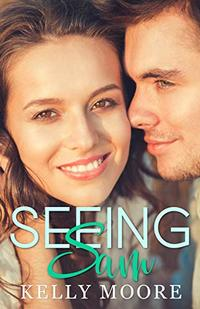 Seeing Sam (August Series Book 3)