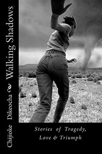 Walking Shadows: Stories of Tragedy, Love & Triumph