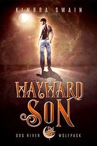 Wayward Son (Dog River Wolfpack Book 0)