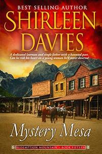 Mystery Mesa (Redemption Historical Western Romance Book 15) - Published on May, 2020