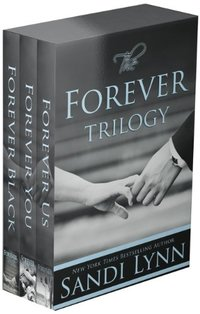The Forever Trilogy: Forever Black, Forever You, Forever Us