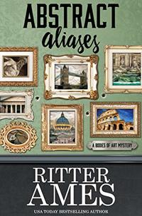 Abstract Aliases (The Bodies of Art Mysteries Book 3)