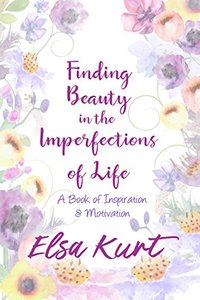 Finding Beauty in the Imperfections of Life: (Lessons From My Journey So Far)