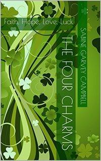 The Four Charms: Faith, Hope, Love, Luck