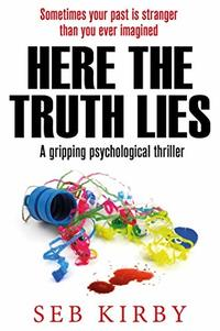 HERE THE TRUTH LIES - A gripping psychological thriller: US Edition