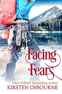 Facing Fears (River's End Ranch Book 46) - Published on Mar, 2018