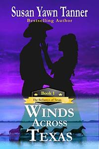 Winds Across Texas (The Bellamys of Texas Book 1)