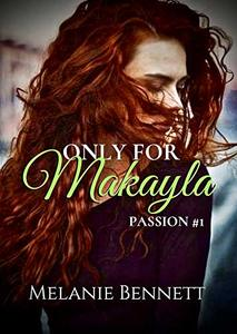 Only For Makayla: #1 - Published on Apr, 2016