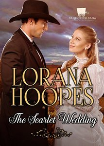 The Scarlet Wedding: A Christian Historical Western Romance (Sage Creek Saga Book 1)