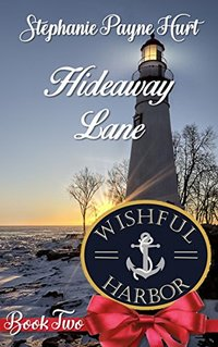Hideaway Lane (Wishful Harbor Book 2)