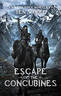 Escape of the Concubines (Wraith Riders Book 1)