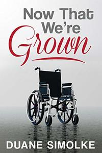 Now That We're Grown: A Gay Romance Short Story