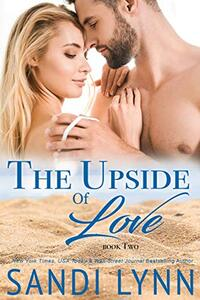 The Upside Of Love (Love Series, 2) - Published on Nov, 2014