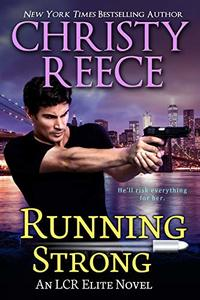 Running Strong: An LCR Elite Novel - Published on Mar, 2019