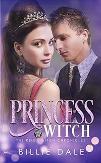 Princess Witch (The Reigh Witch Chronicles Book 2)