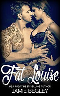 Fat Louise (Biker Bitches Book 2)