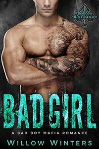 Bad Girl: A Bad Boy Mafia Romance (Valetti Crime Family Book 4)