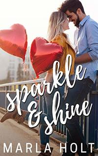 Sparkle & Shine: A Second Chance Romance (Try Again Series Book 2) - Published on Apr, 2019