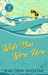 Wish You Were Here (Florida Books Book 2)