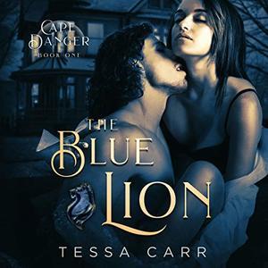 The Blue Lion (A Dark Romantic Suspense): Cape Danger, Book 1 - Published on Feb, 2020
