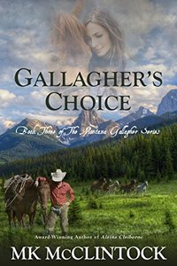 Gallagher's Choice (Montana Gallagher Series Book 3) - Published on Aug, 2013