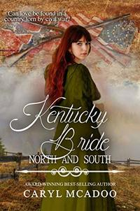 Kentucky Bride (North and South: Civil War Brides Book 8)