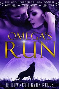 Omega's Run: Book II of the Moon Forged Trilogy