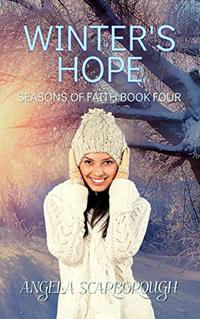 Winter's Hope: A Contemporary Christian Romance (Seasons of Faith Book 4)