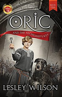 Oric and the Alchemist's Key (The Oric Trilogy Book 1)