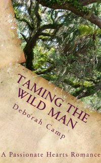 Taming the Wild Man (A Passionate Hearts Romance)