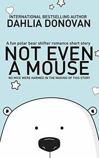 Not Even A Mouse: A Christmas Shifter Story