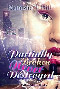 Partially Broken Never Destroyed - Published on Dec, 2013