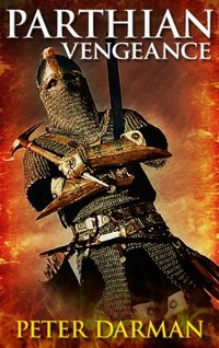 Parthian Vengeance (Parthian Chronicles Book 3)
