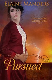 Pursued (Intrigue under Western Skies Book 1) - Published on Jan, 2016