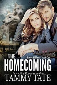 The Homecoming (Bayou Shifters Book 1) - Published on Jan, 2017
