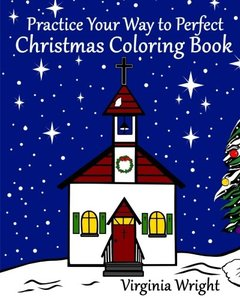 Practice Your Way to Perfect: Christmas Coloring Book