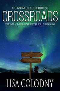 Crossroads (The Town Time Forgot Book 2)