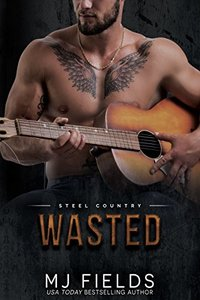 Wasted: Falcon Brothers (Steel Country Book 3) - Published on Jul, 2017