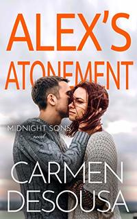 Alex's Atonement (Midnight Sons Book 2) - Published on Mar, 2020