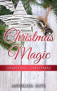 Granting Christmas (Christmas Magic)