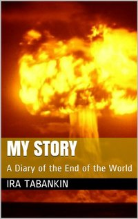 My Story: A Diary of the End of the World