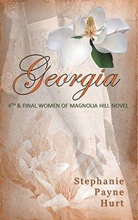 Georgia (Women of Magnolia Hill Book 4)