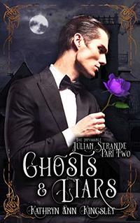Ghosts & Liars (The Impossible Julian Strande Book 2) - Published on Jun, 2020