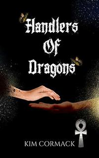 Handlers Of Dragons (Children of Ankh Series Book 4) - Published on Dec, 2017