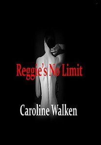 Reggie's No Limit (The Willows Series Book 2) - Published on Mar, 2017