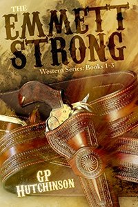 The Emmett Strong Western Series: Books 1-3 - Published on Jun, 2018