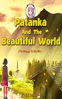 Patanka And The Beautiful World: I'm Happy To Be Me