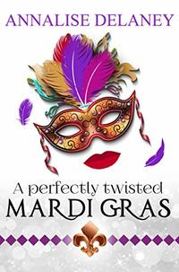 A Perfectly Twisted Mardi Gras