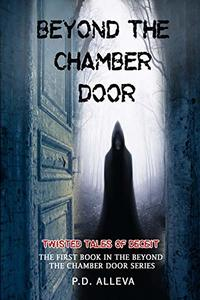 Twisted Tales of Deceit: The First Book in the Beyond the Chamber Door Series