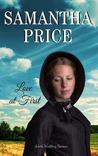 Love at First (Amish Wedding Season Book 2)